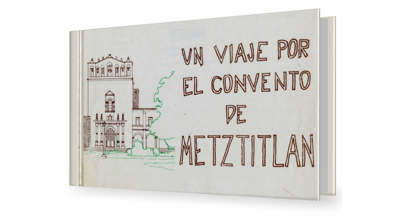 Un viaje por el convento de Meztitlán
