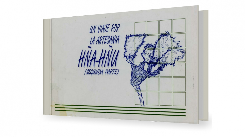 Un viaje por la artesanía Hña-Hñu (Segunda parte)
