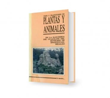 Usos y tradiciones de plantas y animales