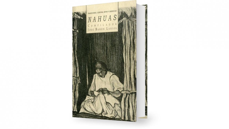 Tradiciones, cuentos, ritos y creencias nahuas