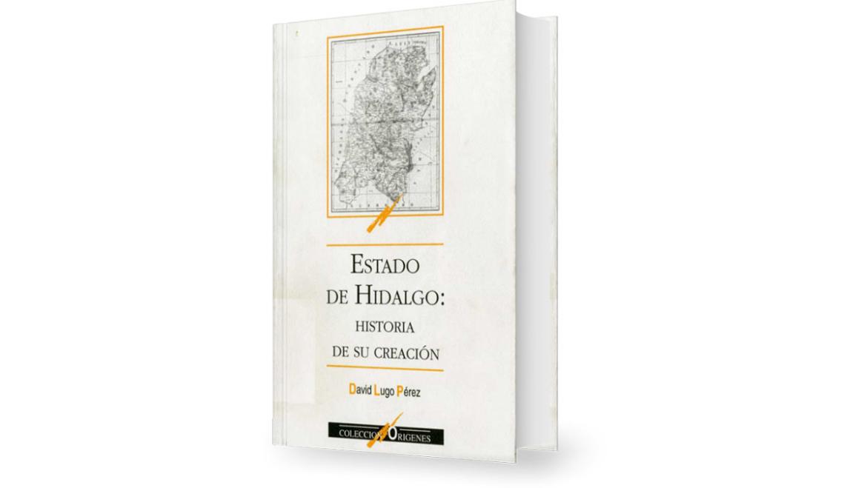 Estado de Hidalgo: Historia de su Creación