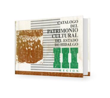 Catálogo del patrimonio cultural del Estado de Hidalgo, Región III