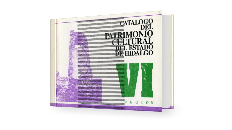 Catálogo del patrimonio cultural del Estado de Hidalgo, Región VI